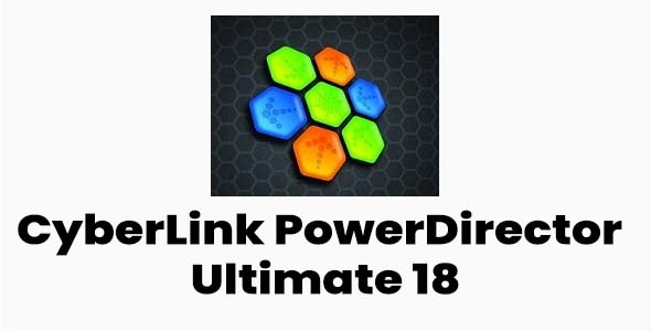 CyberLink PowerDirector Ultimate 18 Free Download